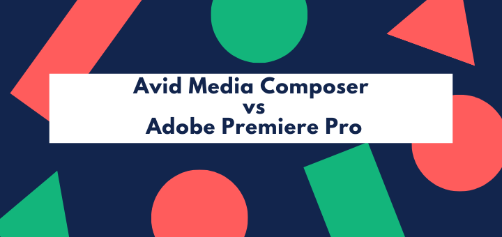 Avid Media Composer vs Adobe Premiere Pro