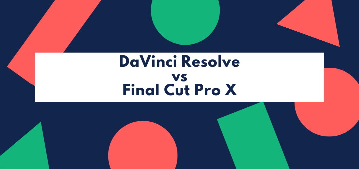 DaVinci Resolve vs Final Cut Pro X