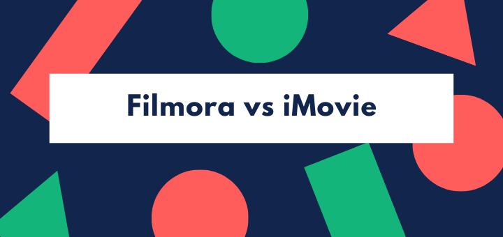 Filmora vs iMovie