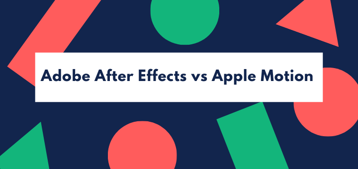 Adobe After Effects vs Apple Motion