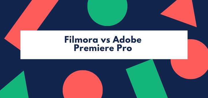 Filmora vs Adobe Premiere Pro